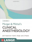 Clinical Anesthesiology Morgan and Mikhail's
