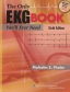 The Only EKG Book You'll Ever Need 6th Ed.
