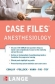 Case Files: Anesthesiology