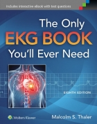 Only EKG Book You'll Ever Need 8th Ed.